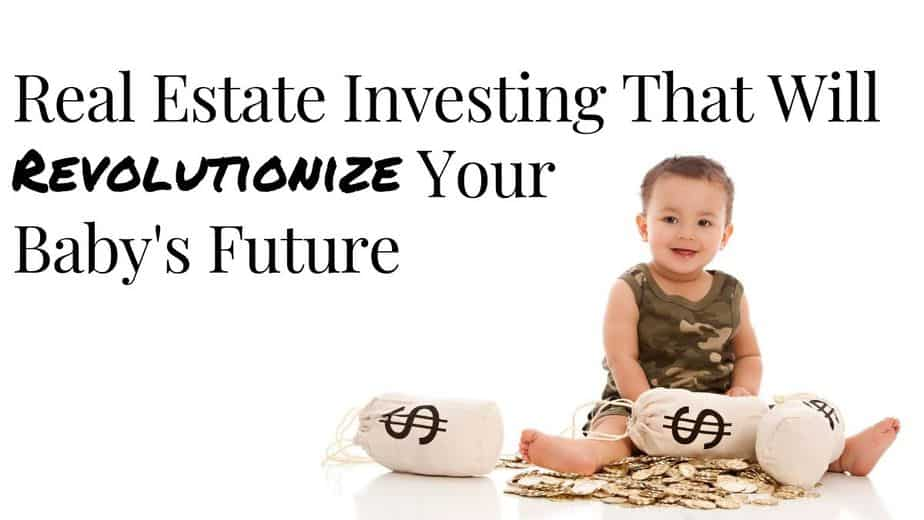 Real Estate Investing for Baby